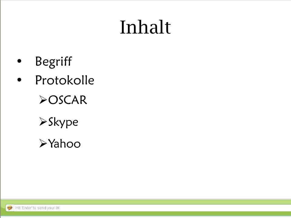 Inhalt Begriff Protokolle OSCAR Skype Yahoo