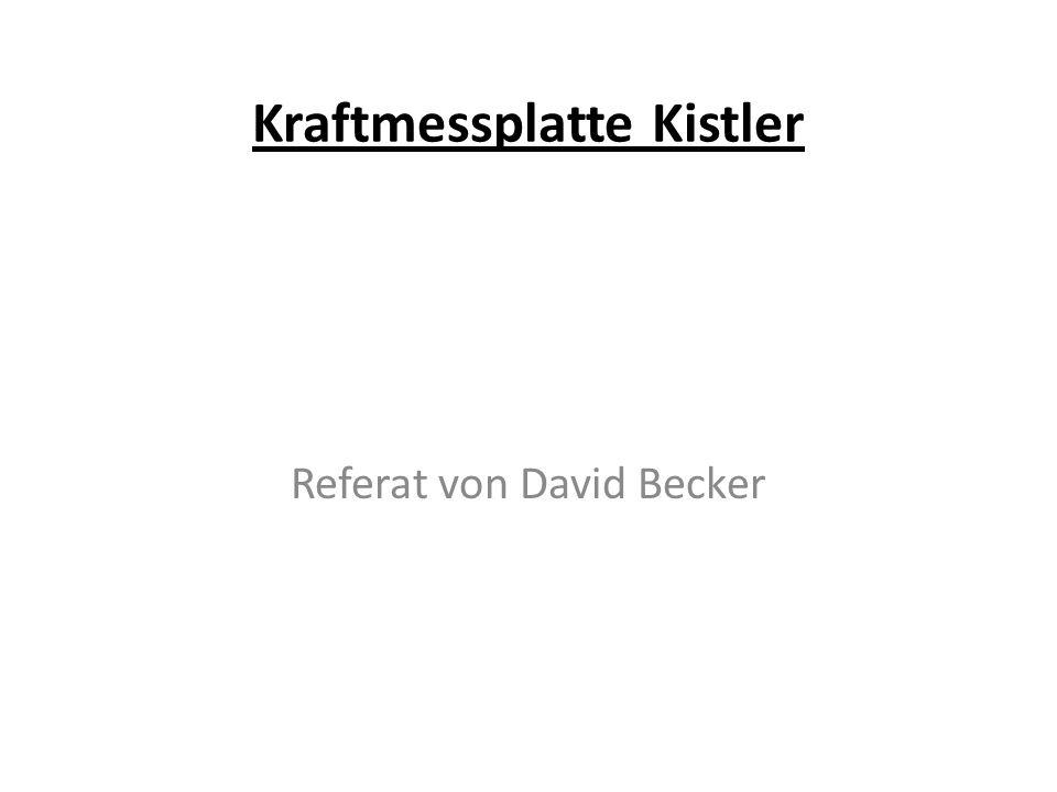 Kraftmessplatte Kistler Referat von David Becker
