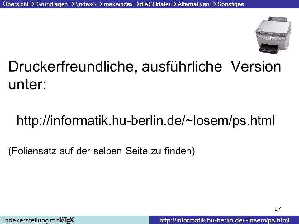 27 Druckerfreundliche, ausführliche Version unter: http://informatik.hu-berlin.de/~losem/ps.html (Foliensatz auf der selben Seite zu finden) Indexerst