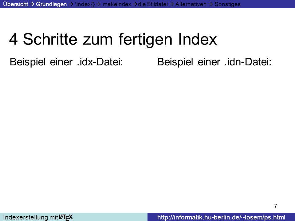 8 Der Befehl \index{} Indexerstellung mithttp://informatik.hu-berlin.de/~losem/ps.html Übersicht Grundlagen \index{} makeindex die Stildatei Alternativen Sonstiges \index{Begriff} erzeugt ein Vorkommen von Begriff im Index mit Verweis auf die Stelle, an der der Befehl steht Daher Befehl direkt an ent- sprechendes Wort schreiben \index{Begriff!Unterbegriff} erzeugt entsprechenden Untereintrag – 3 Ebenen möglich 2 Untereinträge