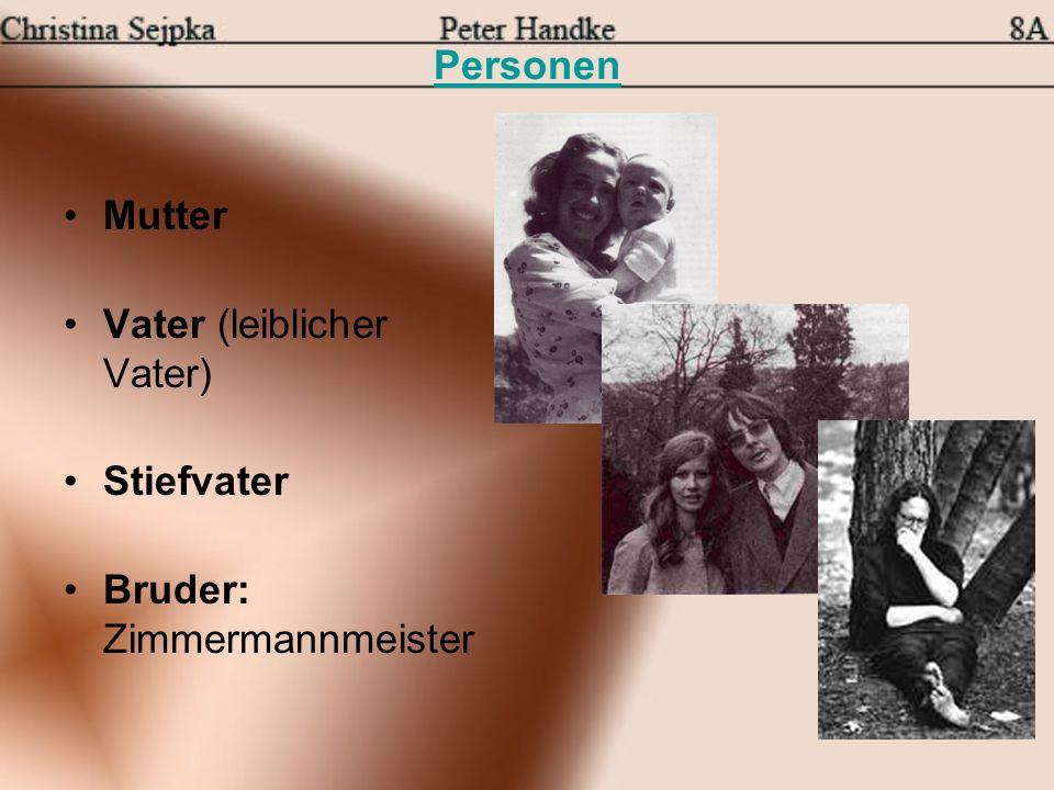 Personen Mutter Vater (leiblicher Vater) Stiefvater Bruder: Zimmermannmeister