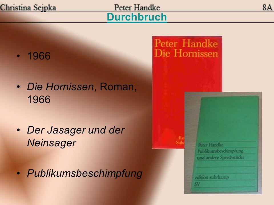 Durchbruch 1966 Die Hornissen, Roman, 1966 Der Jasager und der Neinsager Publikumsbeschimpfung