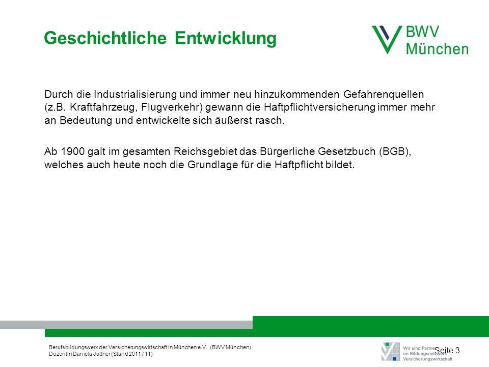 Berufsbildungswerk der Versicherungswirtschaft in München e.V. (BWV München) Dozentin Daniela Jüttner (Stand 2011 / 11) Seite 3 Geschichtliche Entwick