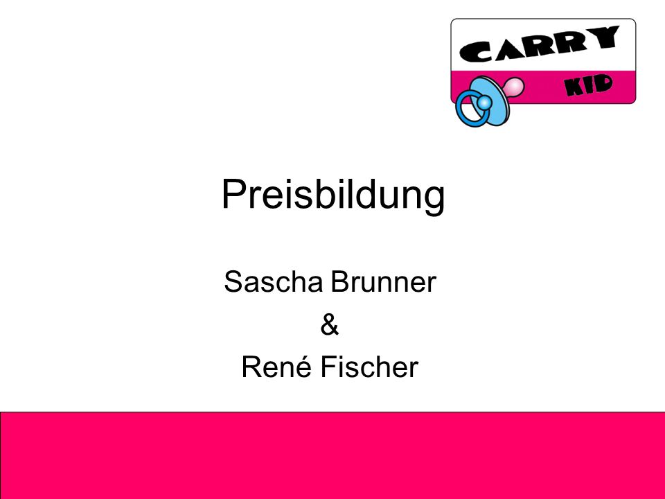 Preisbildung Sascha Brunner & René Fischer