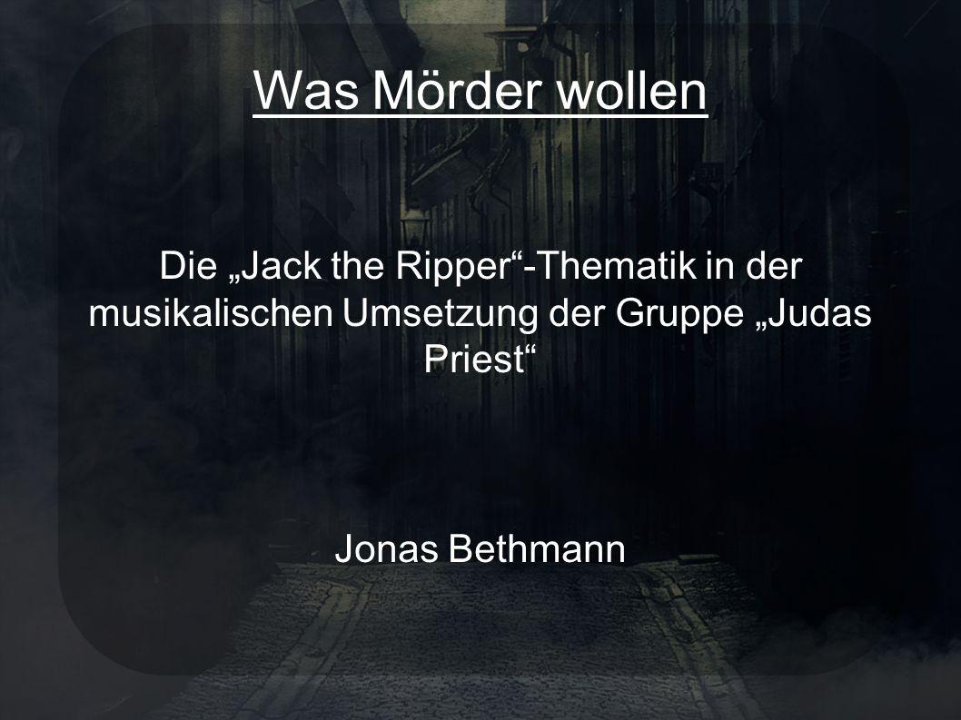 Was Mörder wollen Die Jack the Ripper-Thematik in der musikalischen Umsetzung der Gruppe Judas Priest Jonas Bethmann