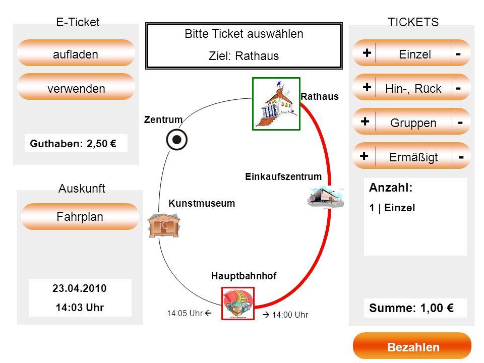 +- + Einzel - +- + Gruppen - +- + Hin-, Rück - TICKETS Summe: 1,00 aufladen Fahrplan E-Ticket Auskunft verwenden 23.04.2010 14:03 Uhr Guthaben: 2,50 B