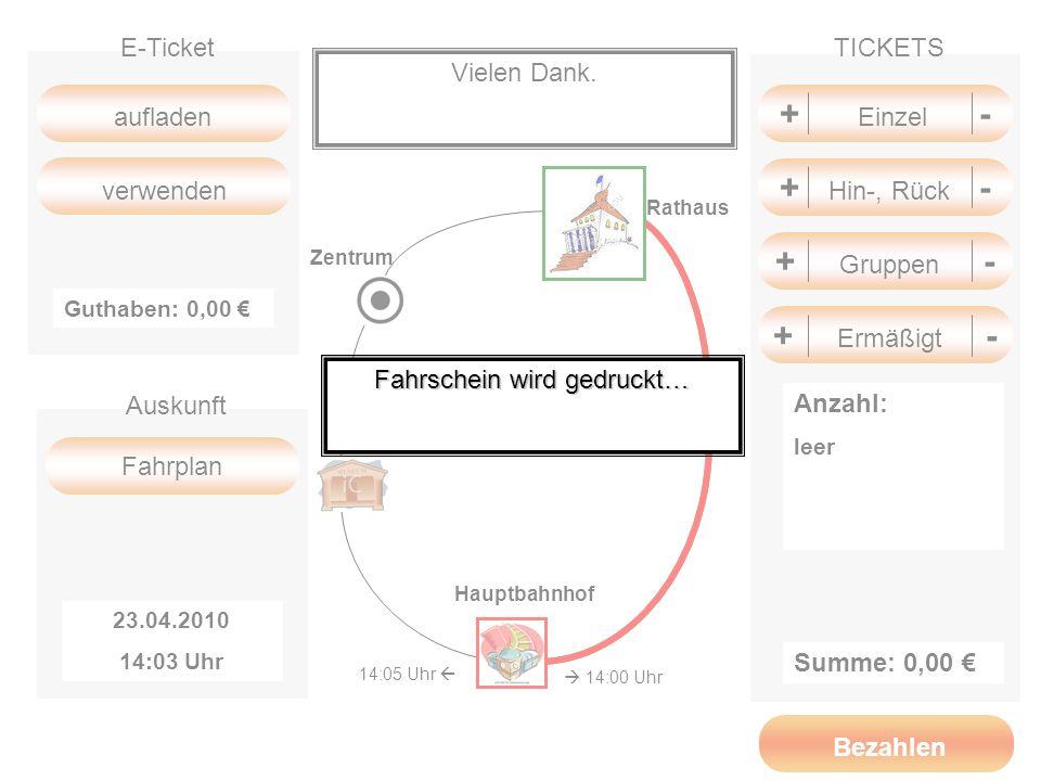 +- + Einzel - +- + Gruppen - +- + Hin-, Rück - TICKETS Summe: 0,00 aufladen Fahrplan E-Ticket Auskunft verwenden 23.04.2010 14:03 Uhr Guthaben: 0,00 V