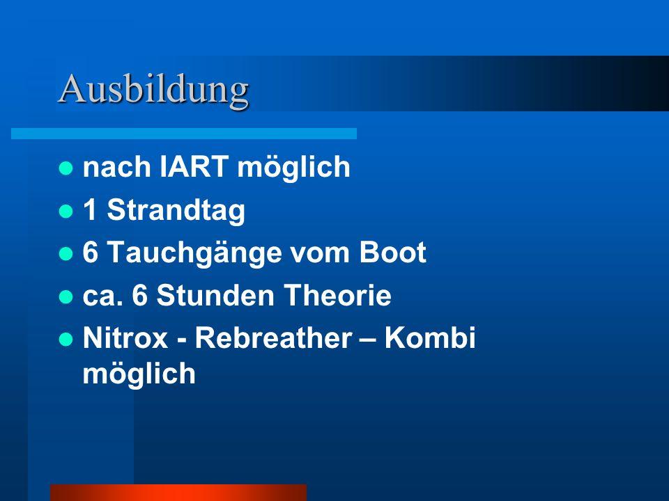Ausbildung nach IART möglich 1 Strandtag 6 Tauchgänge vom Boot ca. 6 Stunden Theorie Nitrox - Rebreather – Kombi möglich