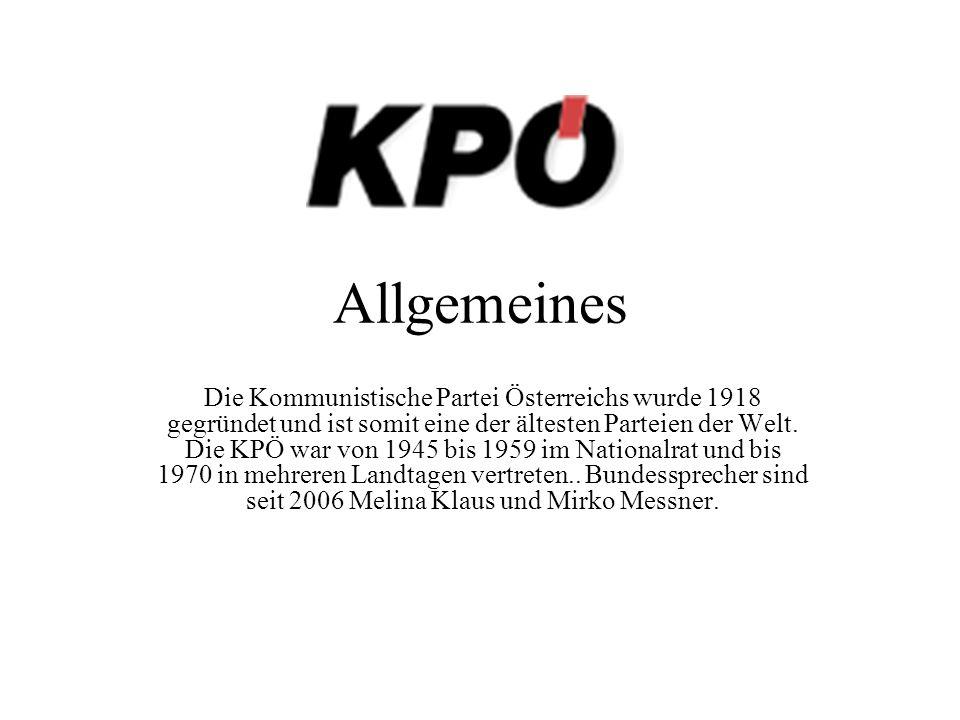Allgemeines Die Kommunistische Partei Österreichs wurde 1918 gegründet und ist somit eine der ältesten Parteien der Welt. Die KPÖ war von 1945 bis 195