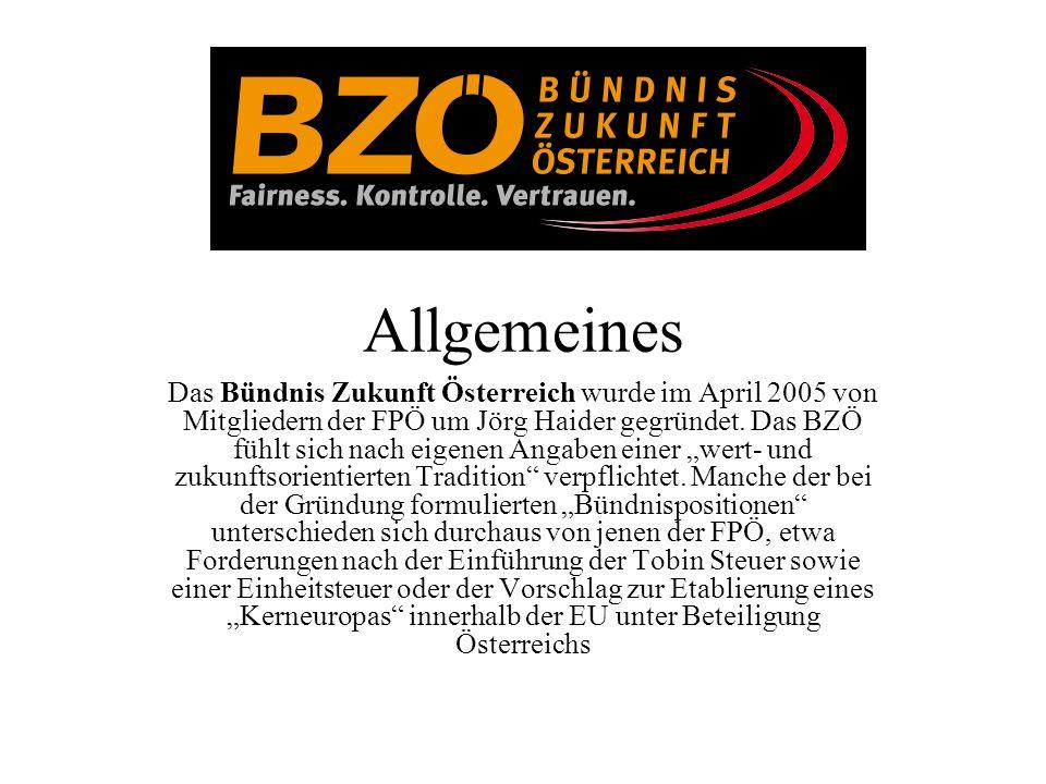 Allgemeines Das Bündnis Zukunft Österreich wurde im April 2005 von Mitgliedern der FPÖ um Jörg Haider gegründet. Das BZÖ fühlt sich nach eigenen Angab