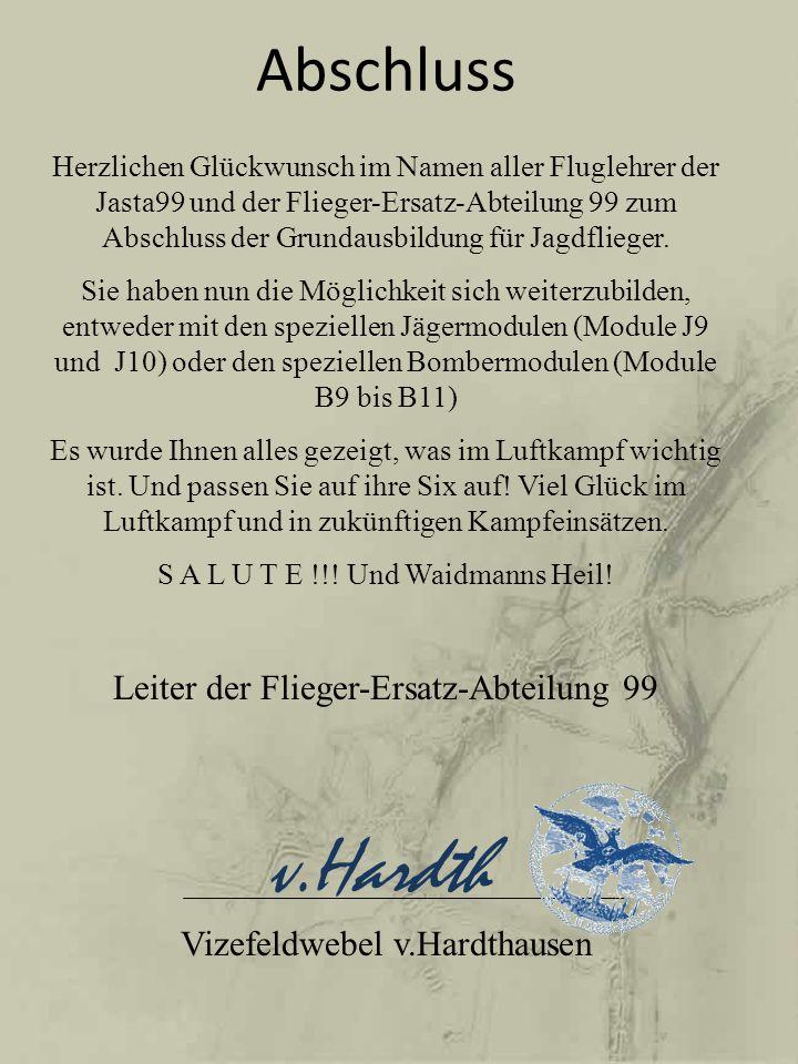 Abschluss Herzlichen Glückwunsch im Namen aller Fluglehrer der Jasta99 und der Flieger-Ersatz-Abteilung 99 zum Abschluss der Grundausbildung für Jagdflieger.