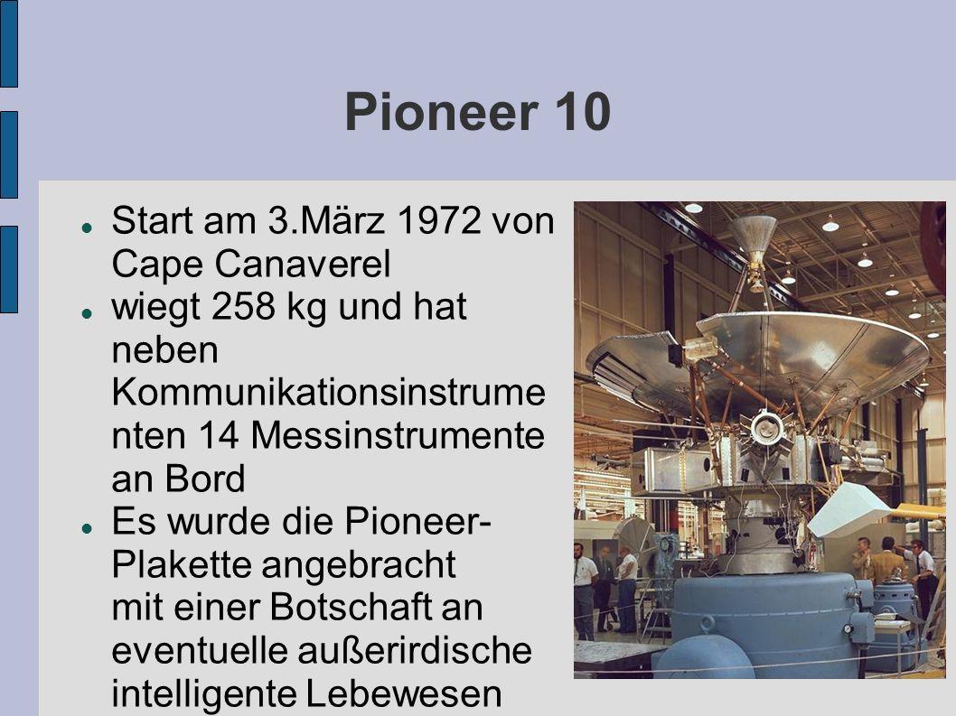 Verlauf der Reise von Pioneer 10 Zu Beginn der Reise war Pioneer 10 mit 52.000 km/h (14,4 km/s) unterwegs.