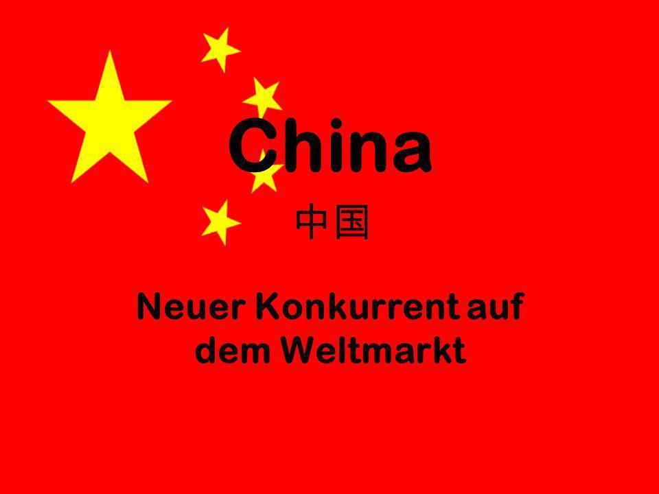 China Neuer Konkurrent auf dem Weltmarkt