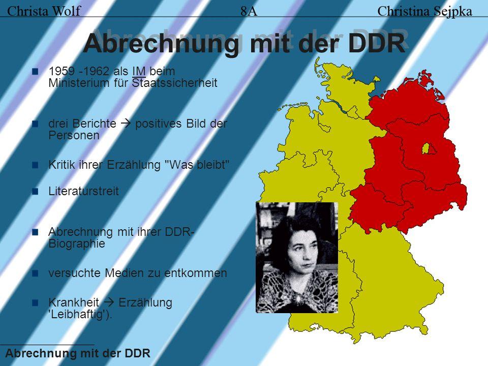Abrechnung mit der DDR 1959 -1962 als IM beim Ministerium für Staatssicherheit drei Berichte positives Bild der Personen Kritik ihrer Erzählung