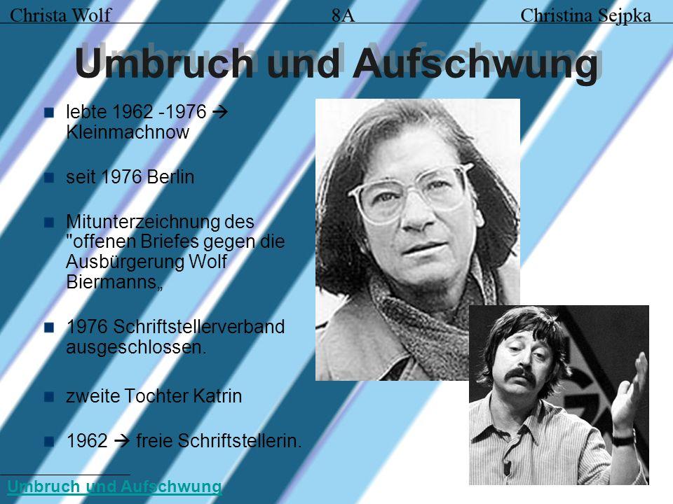 Umbruch und Aufschwung lebte 1962 -1976 Kleinmachnow seit 1976 Berlin Mitunterzeichnung des