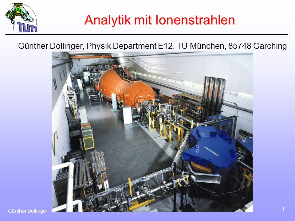Günther Dollinger 2 Übersicht - Grundlagen der Analytik - Elementanalyse mit Ionenstrahlen - PIXE (Particle Induced X-Ray Emission) - Strahlenschädigung - SIMS (Secondary Ion Mass Spectrometry) - Elementanalyse mittels elastischer Streuung: - RBS (Rutherford BackScattering) - ERD (Elastic Recoil Detection) - NRA (Nuklear Reaction Analysis) - Proton-Proton-Streuung: Wasserstoffnachweis - Tiefenauflösung - Strukturanalyse: Channeling
