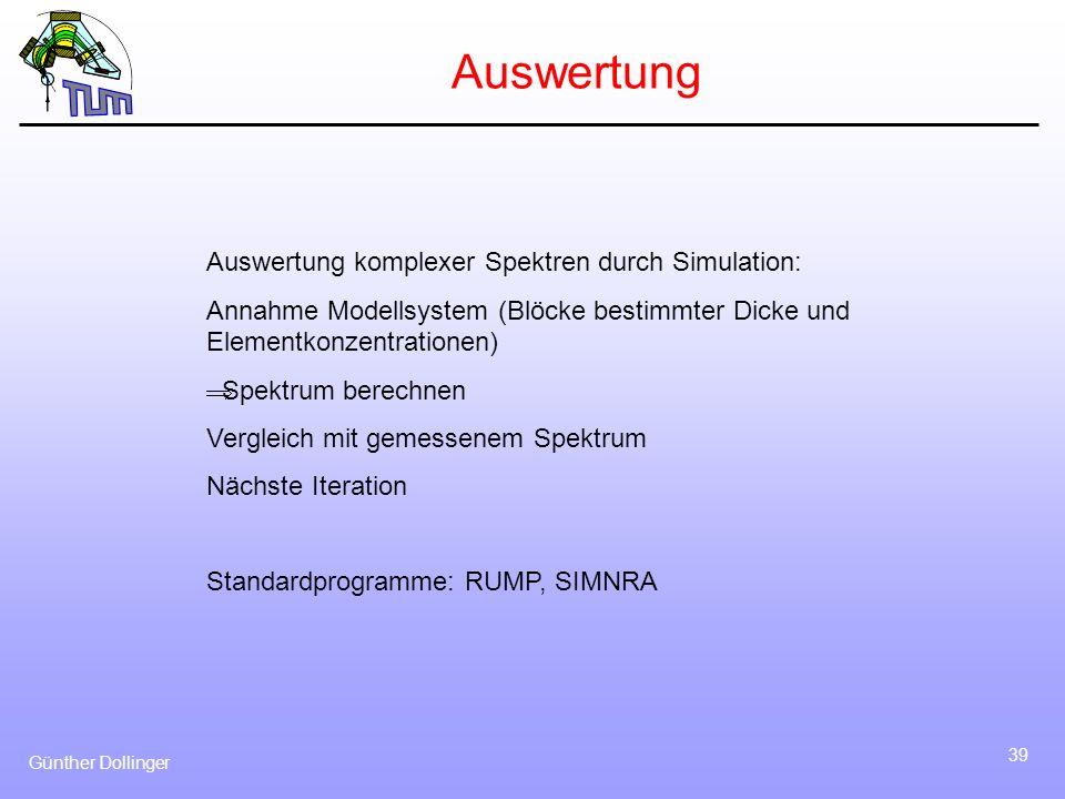 Günther Dollinger 39 Auswertung Auswertung komplexer Spektren durch Simulation: Annahme Modellsystem (Blöcke bestimmter Dicke und Elementkonzentration