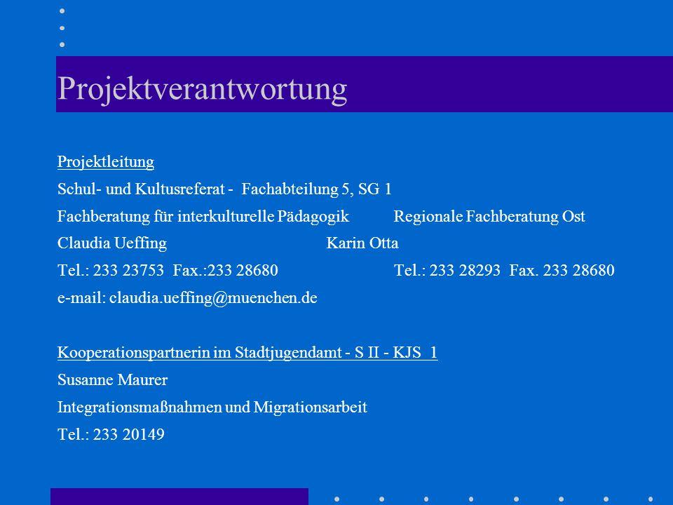 Projektverantwortung Projektleitung Schul- und Kultusreferat - Fachabteilung 5, SG 1 Fachberatung für interkulturelle PädagogikRegionale Fachberatung