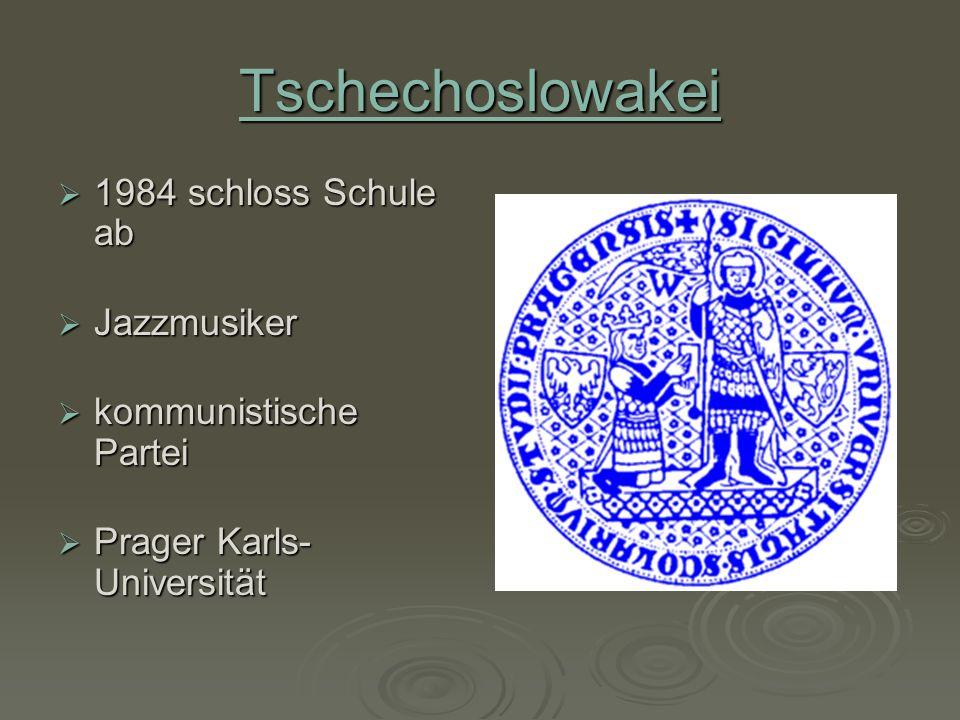 Tschechoslowakei 1984 schloss Schule ab 1984 schloss Schule ab Jazzmusiker Jazzmusiker kommunistische Partei kommunistische Partei Prager Karls- Unive