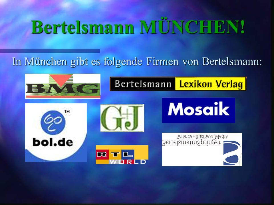 München Gütersloh Berlin Die wichtigsten Standpunkte von Bertelsmann in Deutschland sind: Aber auch in anderen deutschen Städten hat Bertelsmann wicht