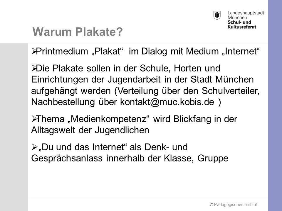 © Pädagogisches Institut Warum Plakate.