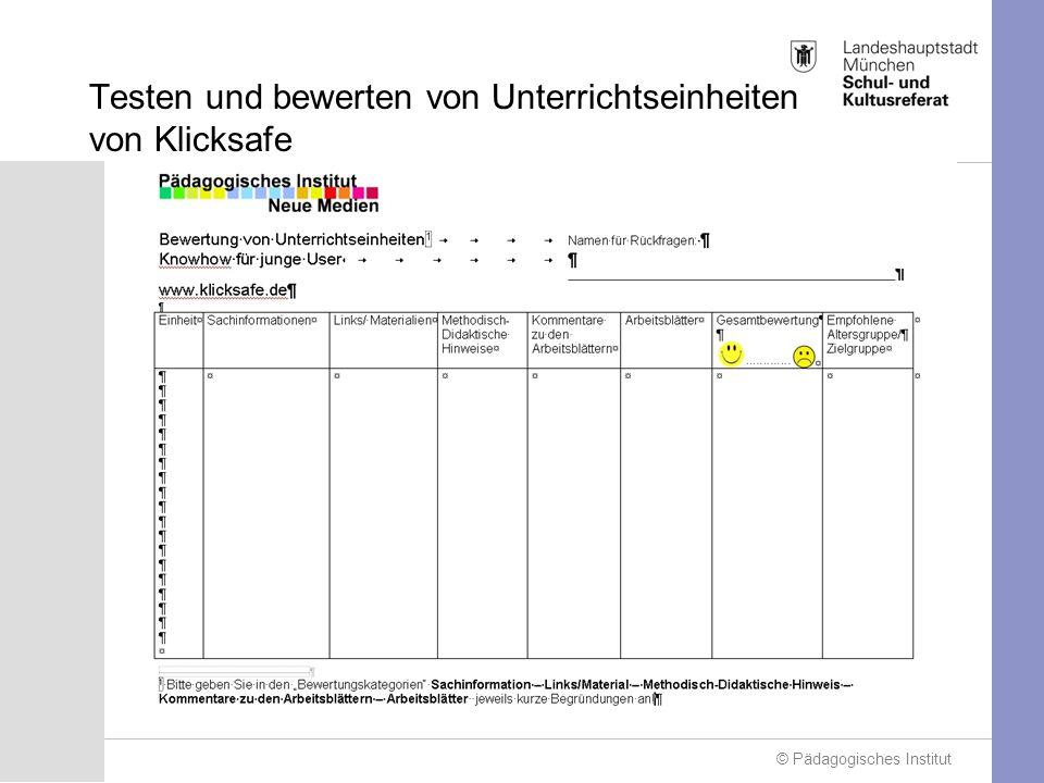 © Pädagogisches Institut Testen und bewerten von Unterrichtseinheiten von Klicksafe