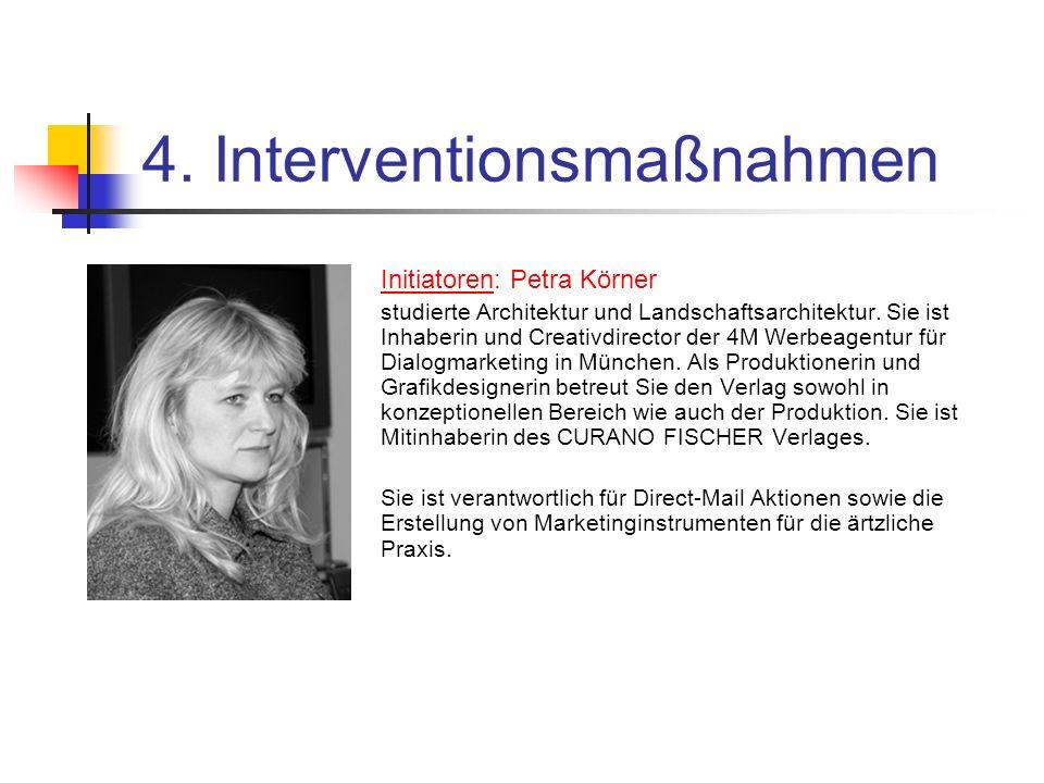 4. Interventionsmaßnahmen Initiatoren: Petra Körner studierte Architektur und Landschaftsarchitektur. Sie ist Inhaberin und Creativdirector der 4M Wer