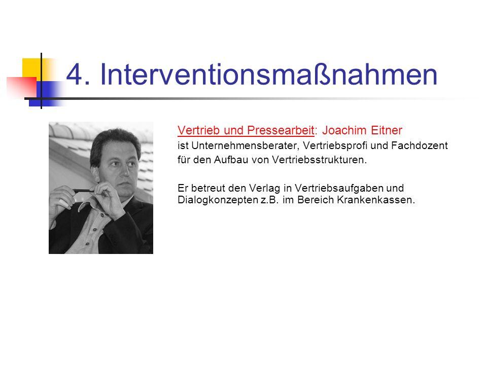 4. Interventionsmaßnahmen Vertrieb und Pressearbeit: Joachim Eitner ist Unternehmensberater, Vertriebsprofi und Fachdozent für den Aufbau von Vertrieb