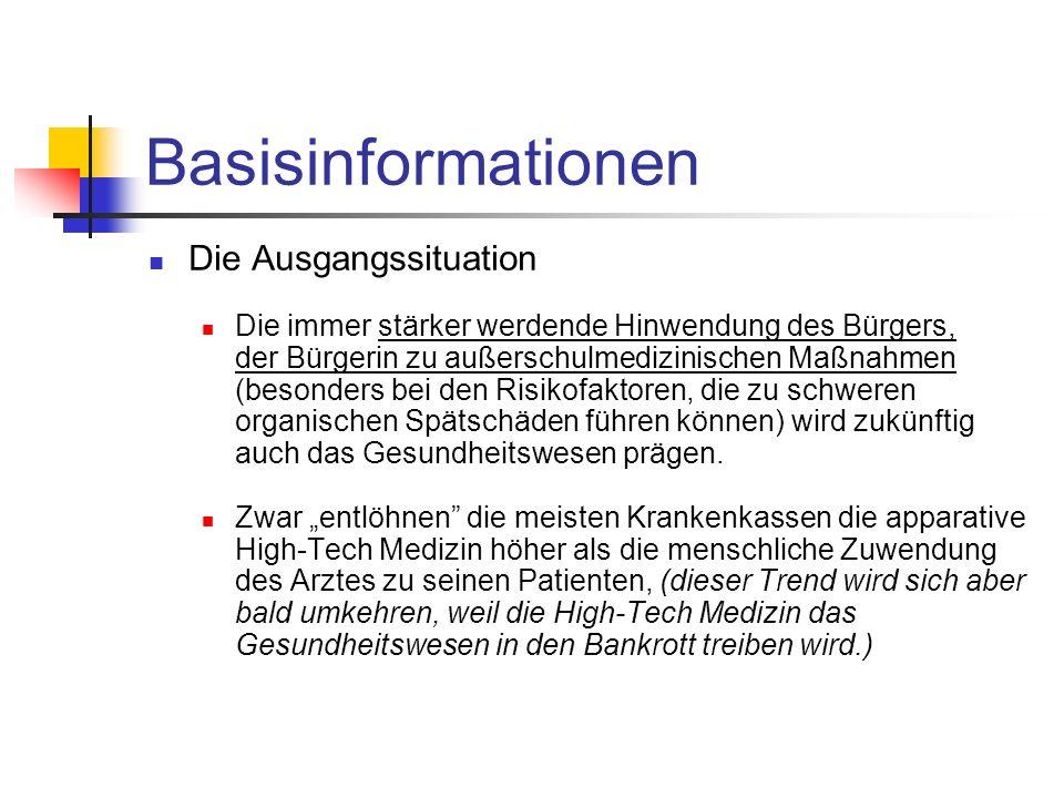 Basisinformationen Die Ausgangssituation Die immer stärker werdende Hinwendung des Bürgers, der Bürgerin zu außerschulmedizinischen Maßnahmen (besonde