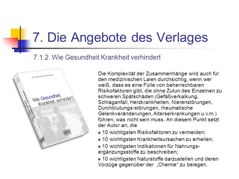 7. Die Angebote des Verlages 7.1.2. Wie Gesundheit Krankheit verhindert Die Komplexität der Zusammenhänge wird auch für den medizinischen Laien durchs