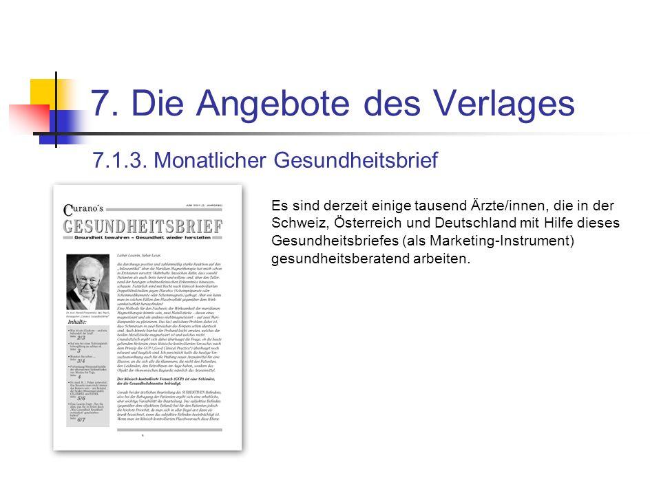 7. Die Angebote des Verlages 7.1.3. Monatlicher Gesundheitsbrief Es sind derzeit einige tausend Ärzte/innen, die in der Schweiz, Österreich und Deutsc