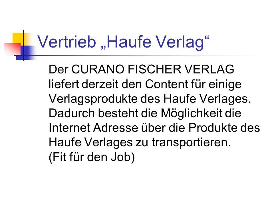 Vertrieb Haufe Verlag Der CURANO FISCHER VERLAG liefert derzeit den Content für einige Verlagsprodukte des Haufe Verlages. Dadurch besteht die Möglich