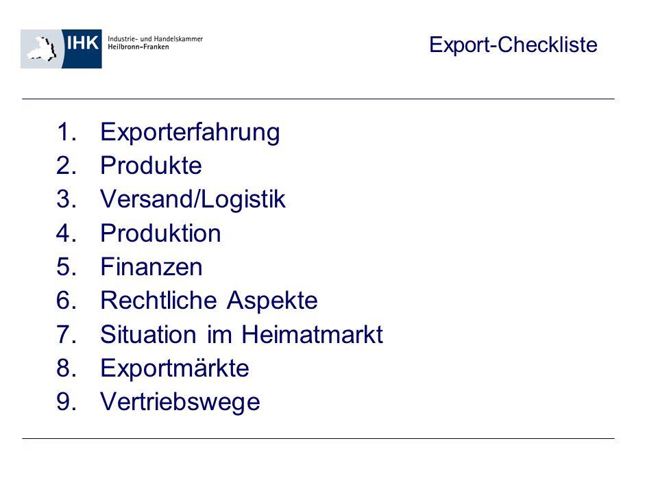 Export-Checkliste 1.Exporterfahrung Liegen bereits Erfahrungen im Auslandsgeschäft vor.