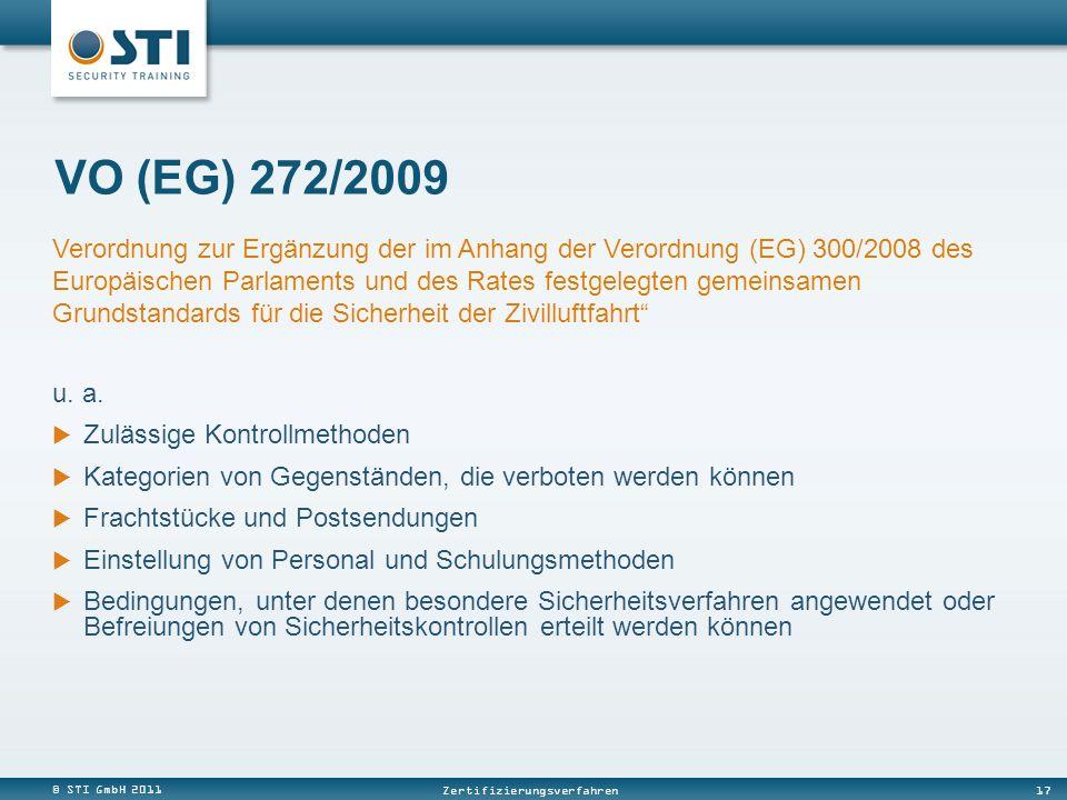 © STI GmbH 2011 17 Zertifizierungsverfahren VO (EG) 272/2009 u. a. Zulässige Kontrollmethoden Kategorien von Gegenständen, die verboten werden können