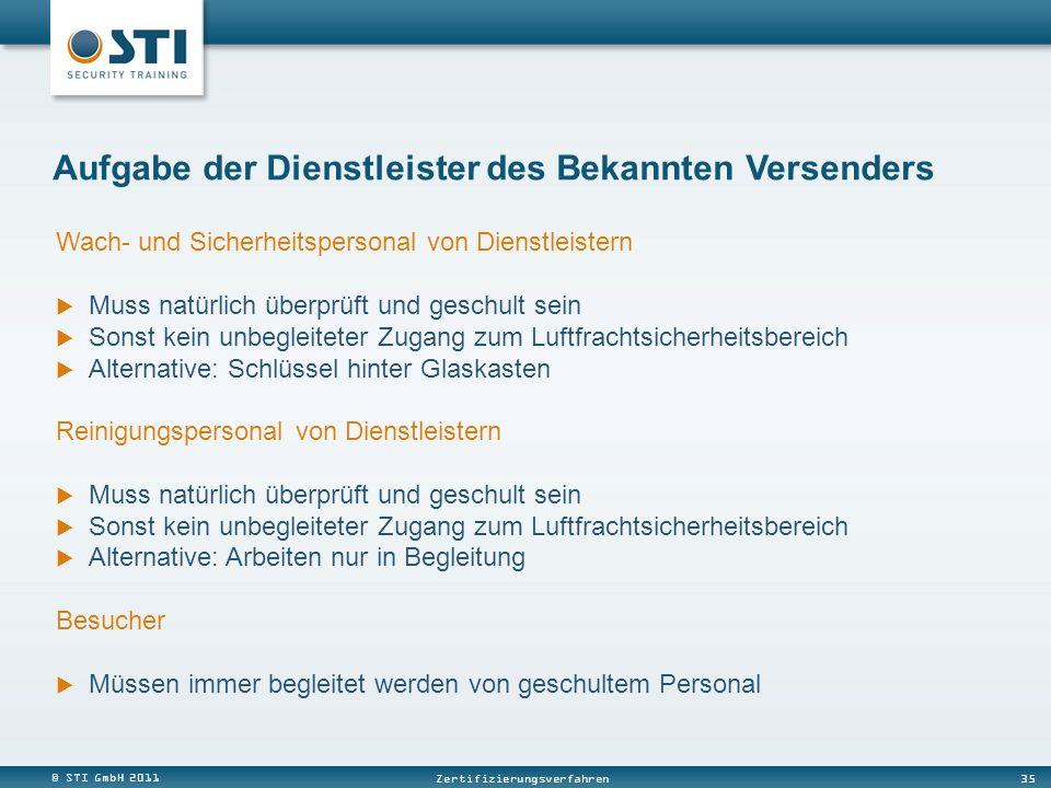 © STI GmbH 2011 35 Zertifizierungsverfahren Wach- und Sicherheitspersonal von Dienstleistern Muss natürlich überprüft und geschult sein Sonst kein unb