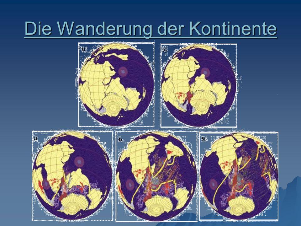 Die Wanderung der Kontinente Die Wanderung der Kontinente