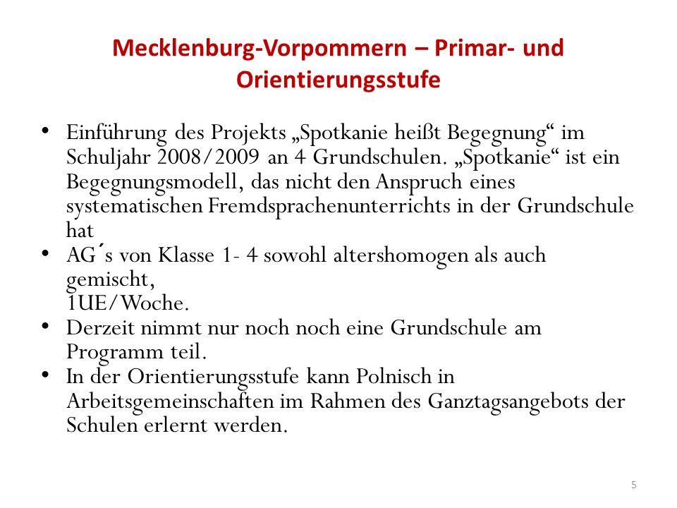 Mecklenburg-Vorpommern - Regionale Schulen Die Option des Frühbeginns einer zweiten Fremdsprache bleibt unberücksichtigt.
