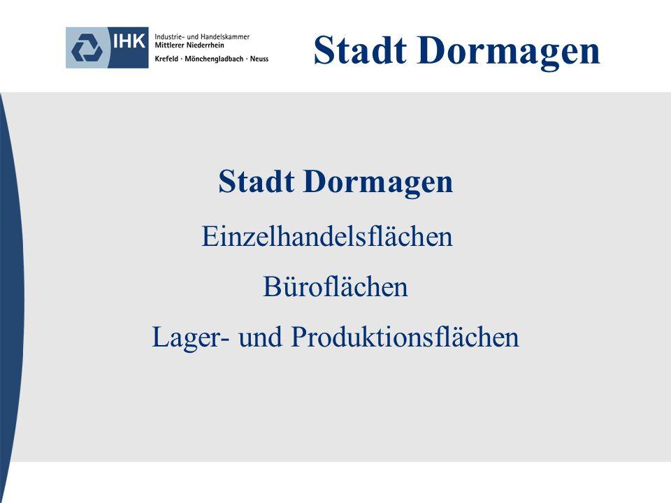Stadt Dormagen Einzelhandelsflächen Büroflächen Lager- und Produktionsflächen