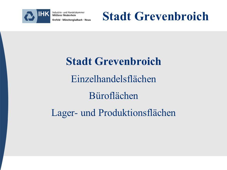 Stadt Grevenbroich Einzelhandelsflächen Büroflächen Lager- und Produktionsflächen