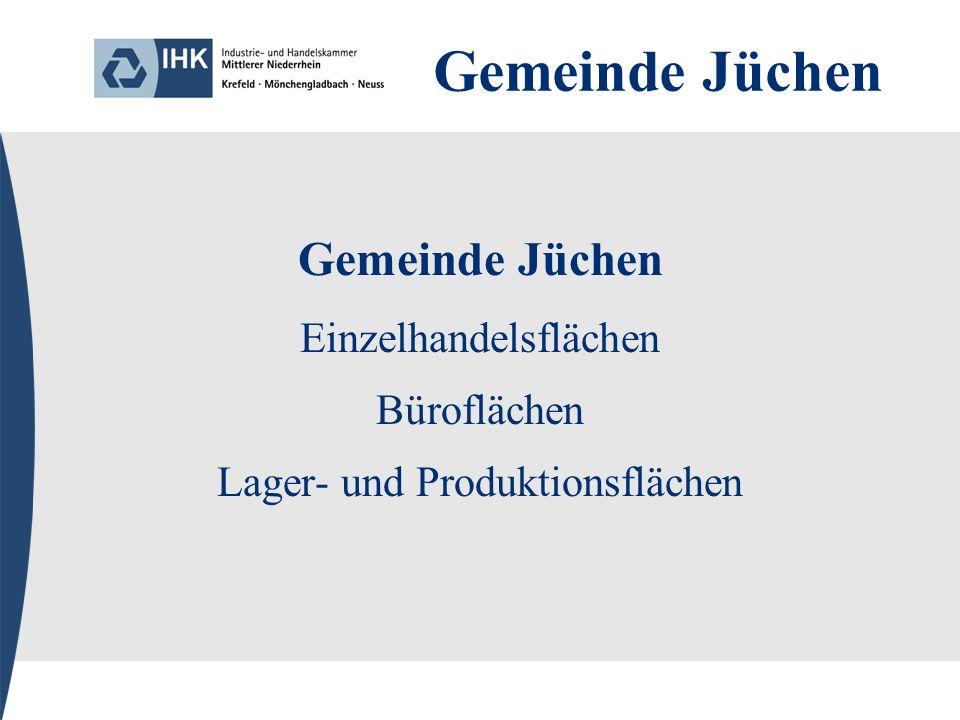 Gemeinde Jüchen Einzelhandelsflächen Büroflächen Lager- und Produktionsflächen