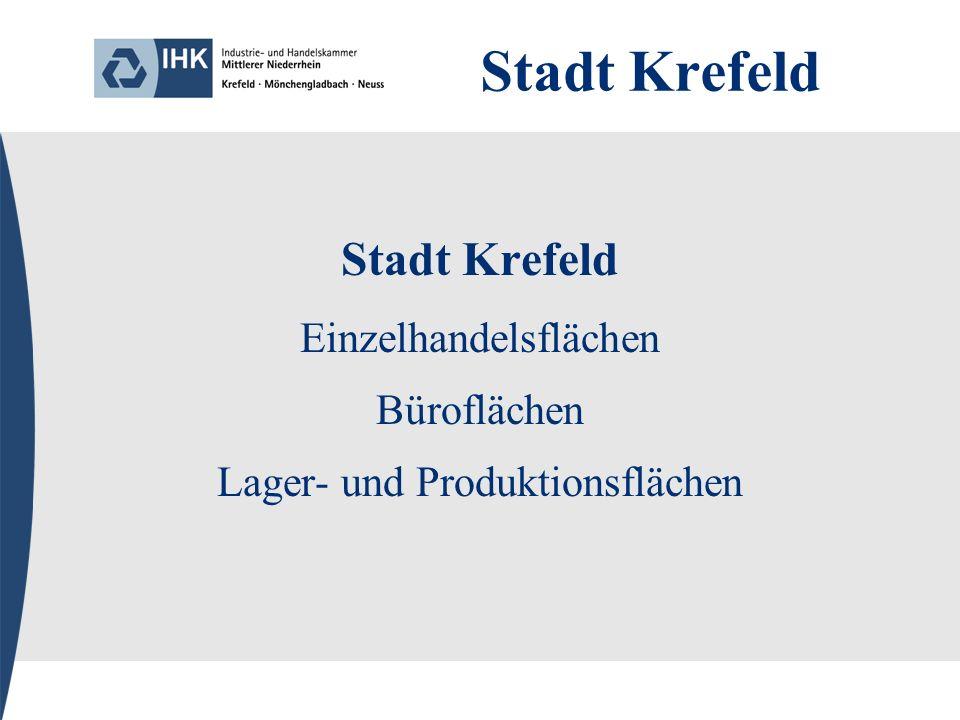 Stadt Krefeld Einzelhandelsflächen Büroflächen Lager- und Produktionsflächen