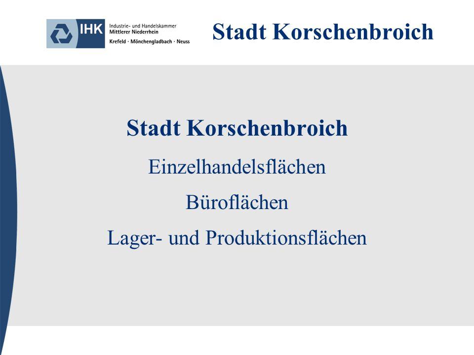 Stadt Korschenbroich Einzelhandelsflächen Büroflächen Lager- und Produktionsflächen