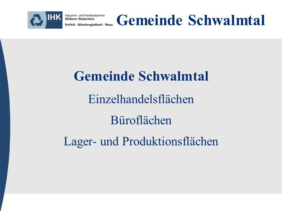 Gemeinde Schwalmtal Einzelhandelsflächen Büroflächen Lager- und Produktionsflächen