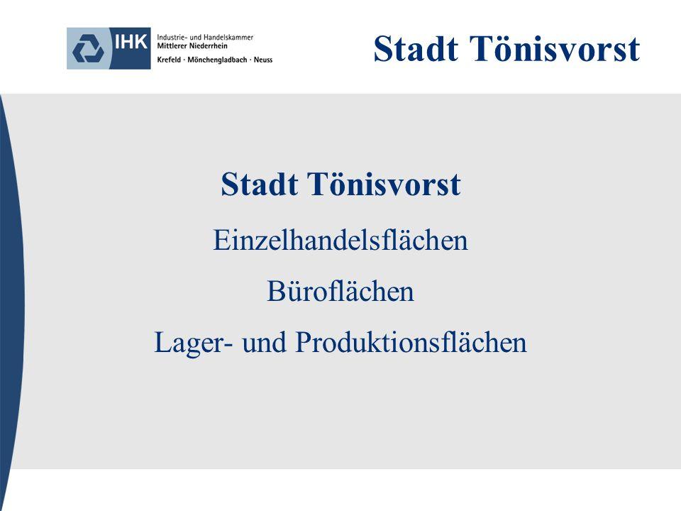 Stadt Tönisvorst Einzelhandelsflächen Büroflächen Lager- und Produktionsflächen