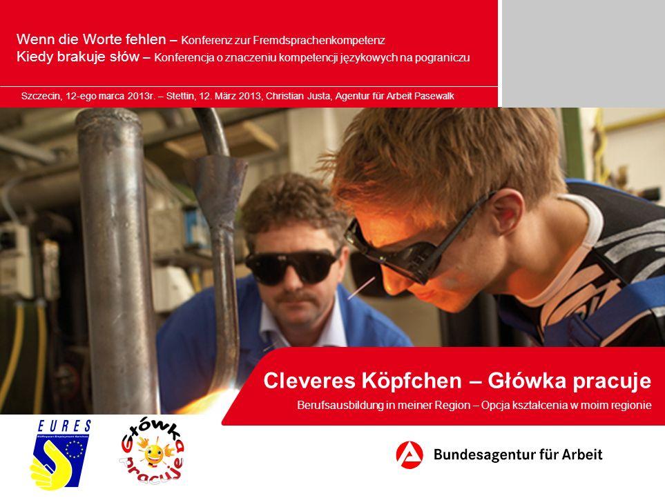 Cleveres Köpfchen – Główka pracuje Berufsausbildung in meiner Region – Opcja kształcenia w moim regionie Wenn die Worte fehlen – Konferenz zur Fremdsp