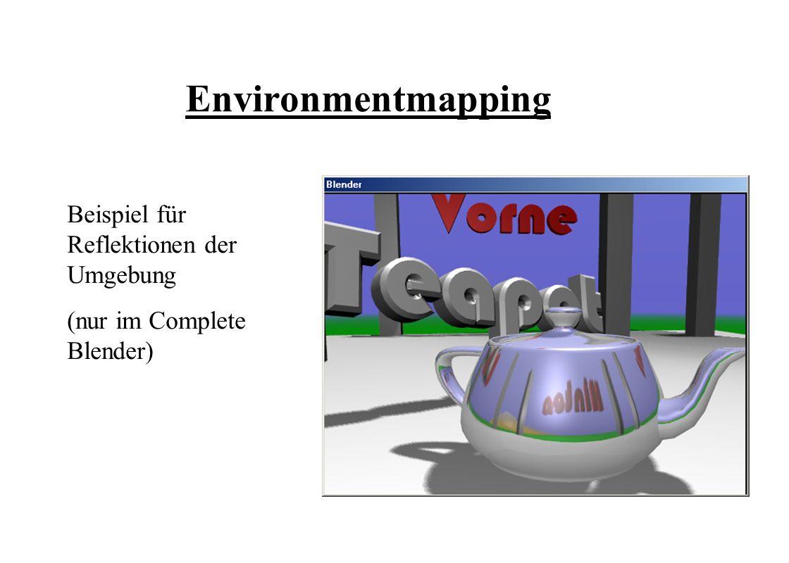 Environmentmapping Beispiel für Reflektionen der Umgebung (nur im Complete Blender)