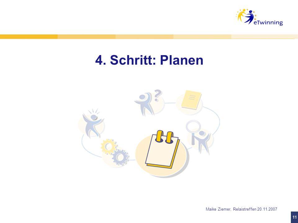 11 Maike Ziemer, Relaistreffen 20.11.2007 4. Schritt: Planen