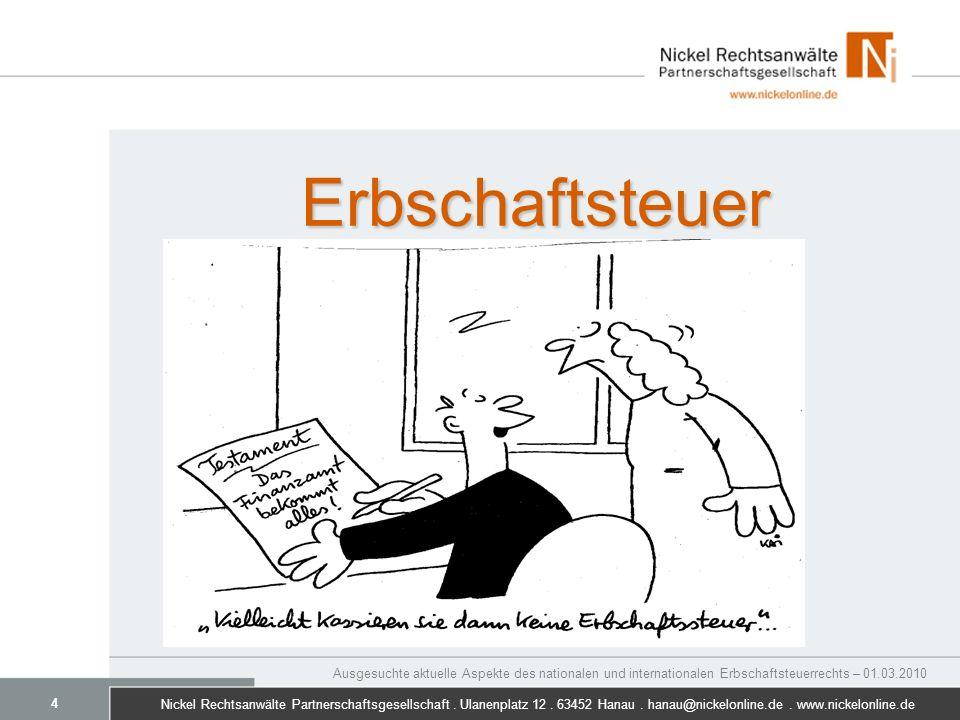 Nickel Rechtsanwälte Partnerschaftsgesellschaft. Ulanenplatz 12. 63452 Hanau. hanau@nickelonline.de. www.nickelonline.de Ausgesuchte aktuelle Aspekte
