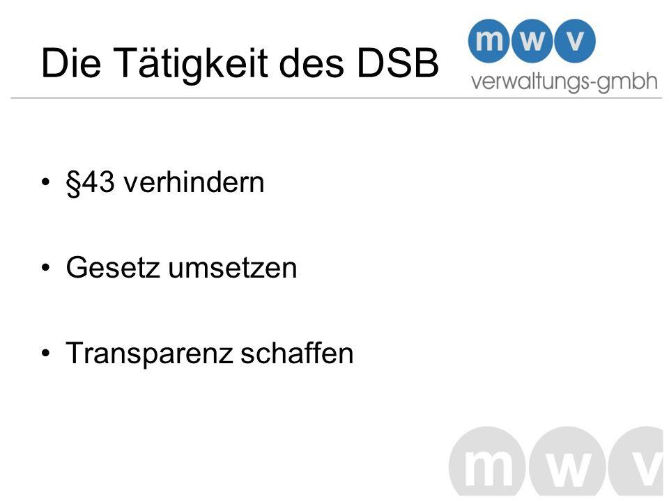 Die Tätigkeit des DSB §43 verhindern Gesetz umsetzen Transparenz schaffen