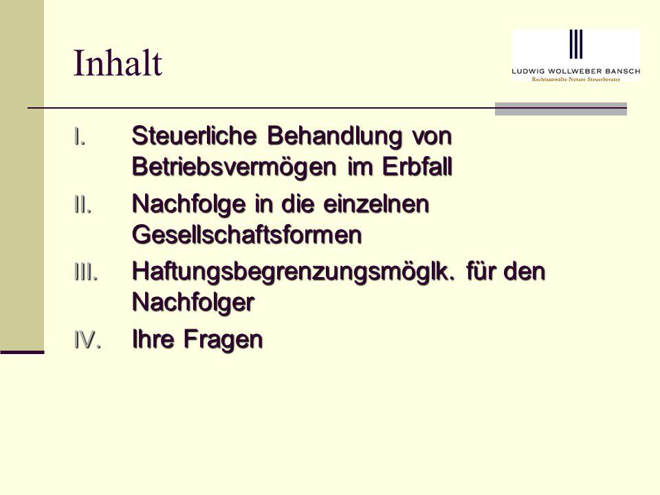 Inhalt I.Steuerliche Behandlung von Betriebsvermögen im Erbfall II.
